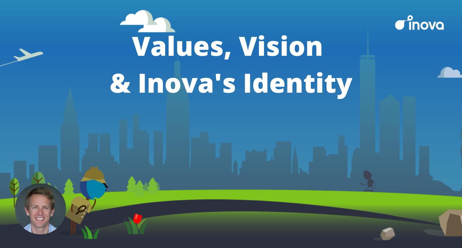 Values, Mission and Inova's Identity