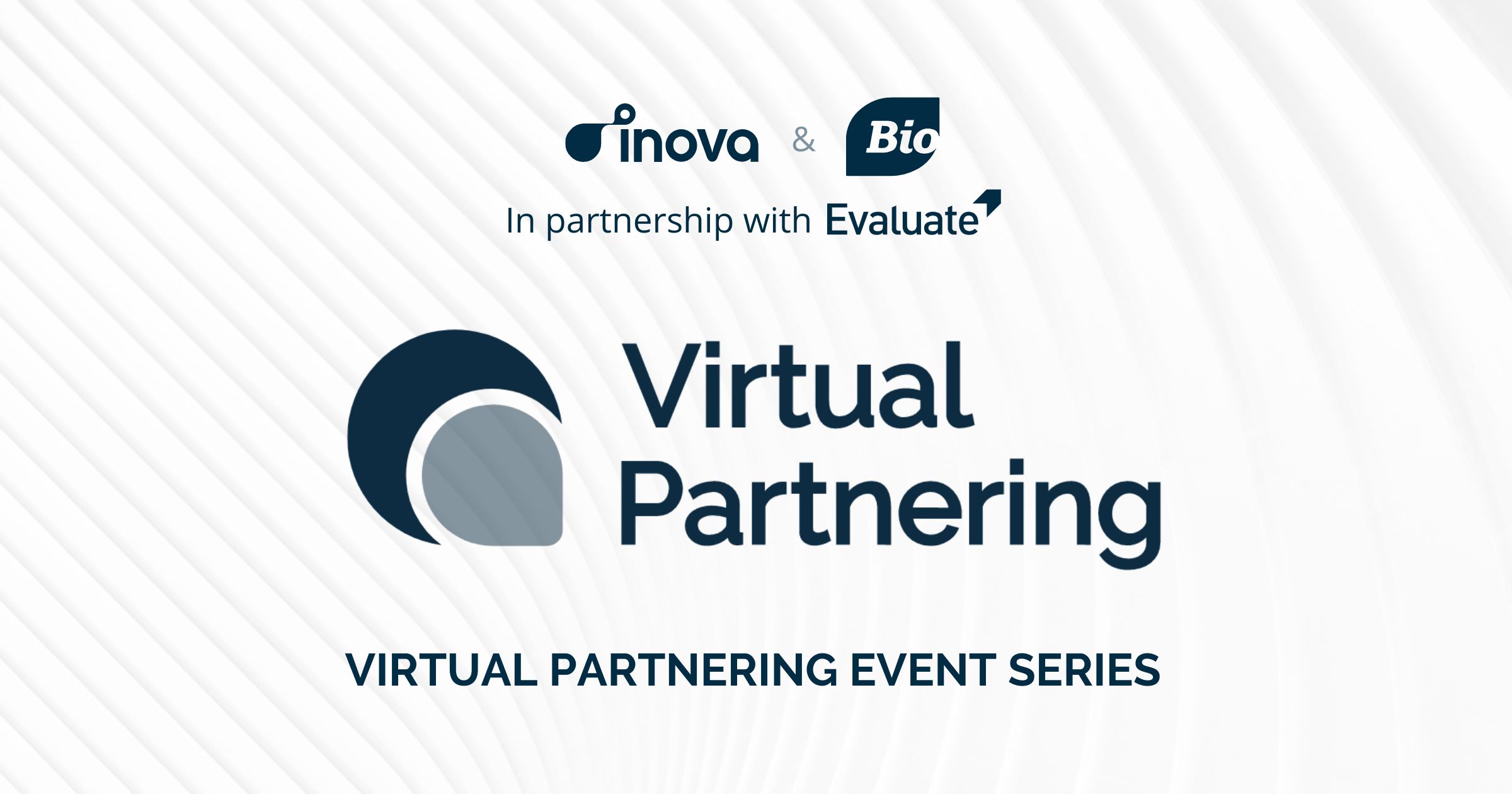 Inova and BIO, in partnership with Evaluate, announce a new series of therapeutic-specific Virtual Partnering events for 2021